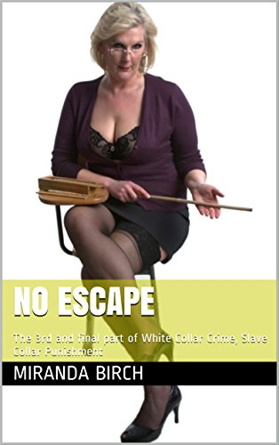 No Escape: The 3rd and final part of White Collar Crime, Slave Collar Punishment (English Edition)