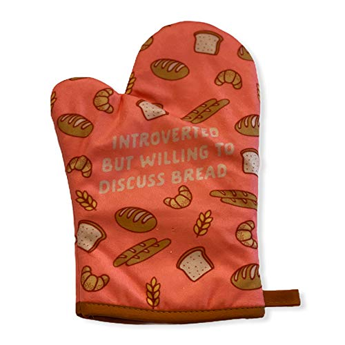 Crazy Dog T-Shirts Introverted But Willing to Discuss Bread Funny Baking Graphic Novelty Carbs Kitchen Glove (Oven Mitt)