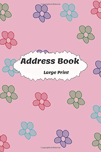 Address Book Large Print: With Birthdays and anniversaries . Friends & Family birthdays & addresses & phone numbers and More ; Refillable pages  & ... For Seniors & Mom & women & men (Volume 44V )