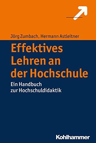 Effektives Lehren an der Hochschule: Ein Handbuch zur Hochschuldidaktik