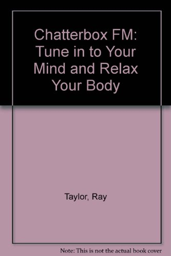 Chatterbox FM: Tune in to Your Mind and Relax Your Body