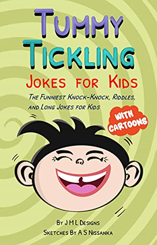 Tummy Tickling Jokes For Kids: The Funniest Knock Knock, Riddles, And Long...