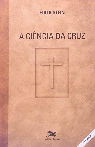 A ciência da cruz: Estudo sobre São João da Cruz