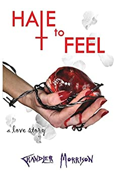Hate to Feel by [Chandler Morrison]