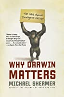 Why Darwin Matters: The Case Against Intelligent Design by Michael Shermer(2007-07-24)