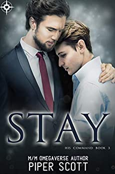 Stay (His Command Book 3) by [Piper Scott]