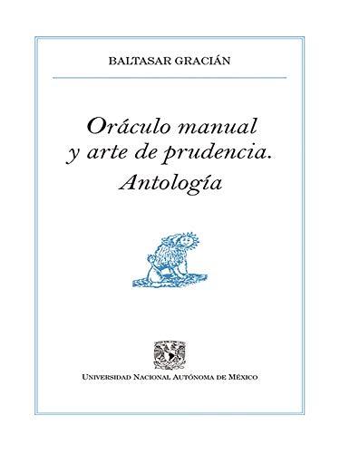 Oráculo manual y arte de la prudencia: Antología (Pequeños Grandes Ensayos) (Spanish Edition)