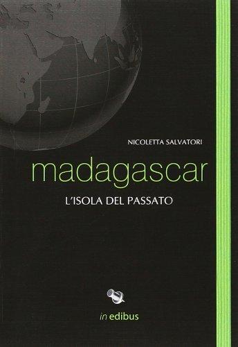 Madagascar. L'isola del passato