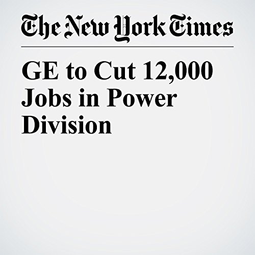 GE to Cut 12,000 Jobs in Power Division copertina