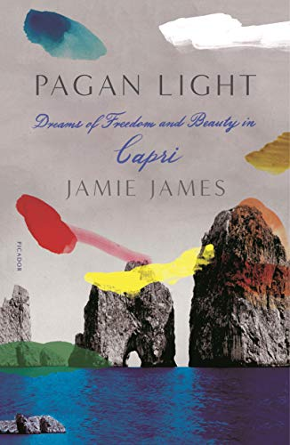 Pagan Light: Dreams of Freedom and Beauty in Capri (English Edition)