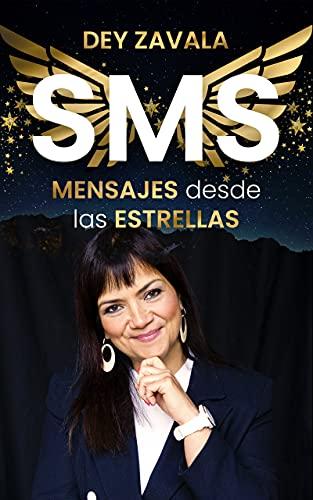 SMS: Mensajes desde las estrellas (Spanish Edition)
