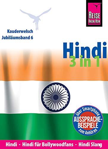 Reise Know-How Sprachführer Hindi 3 in 1: Hindi, Hindi für Bollywood-Fans, Hindi Slang: Kauderwelsch-Jubiläumsband 6