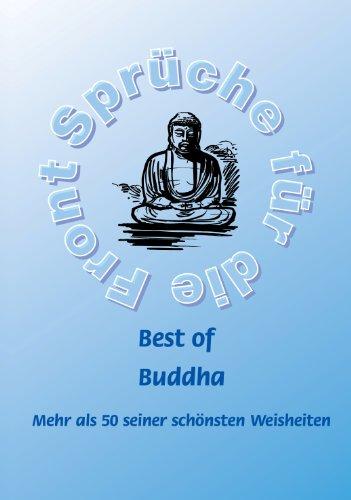 Best of Buddha - Mehr als 50 seiner schönsten Weisheiten (Sprüche für die Front 18)