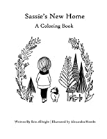 Sassie's New Home: A Coloring Book