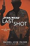 Star Wars - Last Shot: A Han and Lando Novel - Century - 17/04/2018