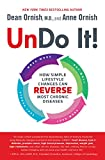 Undo It!: How Simple Lifestyle Changes Can Reverse Most Chronic Diseases - Dean Ornish M.D.