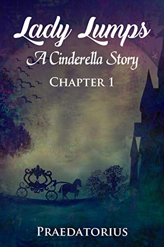 Lady Lumps: A Cinderella Story, Chapter 1 (English Edition)