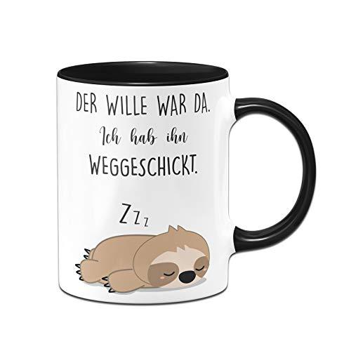 Tassenbrennerei Faultier Tasse mit Spruch Der Wille war da Ich hab ihn weggeschickt - Geschenk für Kollegin, Morgenmuffel - Spülmaschinenfest (Schwarz)