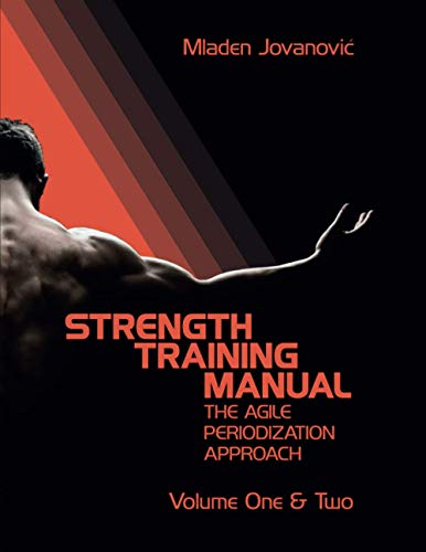 Strength Training Manual: The Agile Periodization Approach (Volume One & Two: Theory)