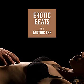 Erotic Beats for Tantric Sex: 15 Chillout 2019 Songs for Couple Sensual Massage & Sex