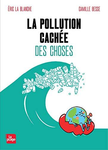 La pollution cachée des choses (French Edition)