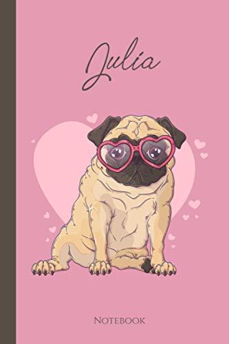 Julia Notebook: Personalized Name cute pug journal for Julia