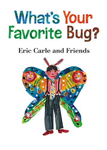 Image of What's Your Favorite Bug? (Eric Carle and Friends' What's Your Favorite, 3)