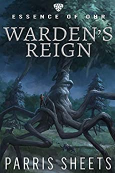 Warden's Reign: A Young Adult Fantasy Adventure (Essence of Ohr Book 1) by [Parris Sheets, Darren Todd]