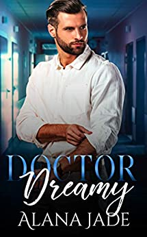Doctor Dreamy: A Sweet Co-Worker Romance by [Alana Jade]