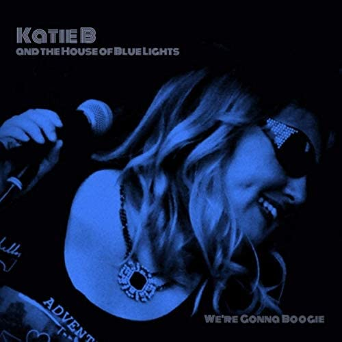 Katie B & The House of Blue Lights