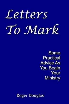 Letters to Mark by Roger Douglas (2013-02-17)
