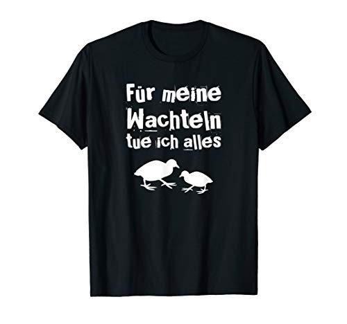 Lustiges Wachtel Spruch Geschenk T-Shirt