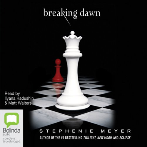 Breaking Dawn     The Twilight Saga, Book 4              By:                                                                                                                                 Stephenie Meyer                               Narrated by:                                                                                                                                 Ilyana Kadushin                      Length: 20 hrs and 28 mins     126 ratings     Overall 4.5