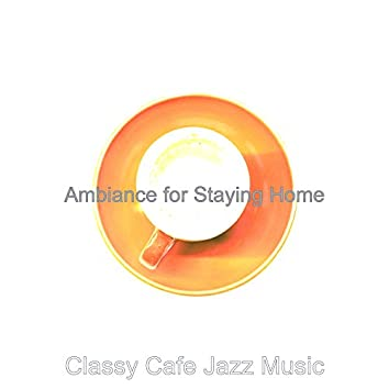 Ambiance for Staying Home