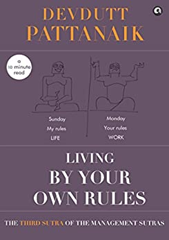 Living by your own Rules (Management Sutras Book 3) by [Devdutt Pattanaik]