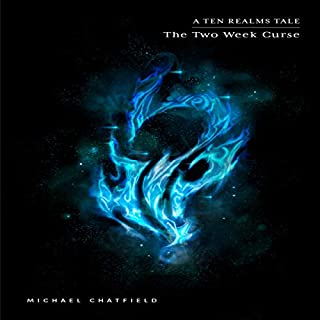 The Two Week Curse     Ten Realms, Book 1              Written by:                                                                                                                                 Michael Chatfield                               Narrated by:                                                                                                                                 Todd Menesses                      Length: 19 hrs and 47 mins     26 ratings     Overall 4.9