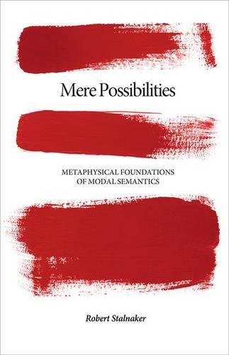 Mere Possibilities: Metaphysical Foundations of Modal Semantics (Carl G. Hempel Lecture Series (2))