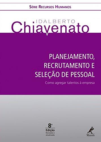 Planejamento, recrutamento e seleção de pessoal: como agregar talentos à empresa