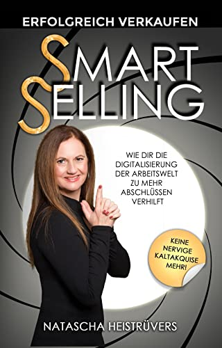 Smart Selling – erfolgreich Verkaufen: Wie dir die Digitalisierung der Arbeitswelt zu mehr Abschlüssen verhilft