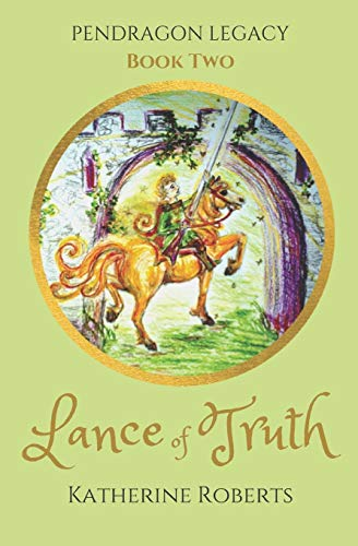 Lance of Truth: 2 (PENDRAGON LEGACY)