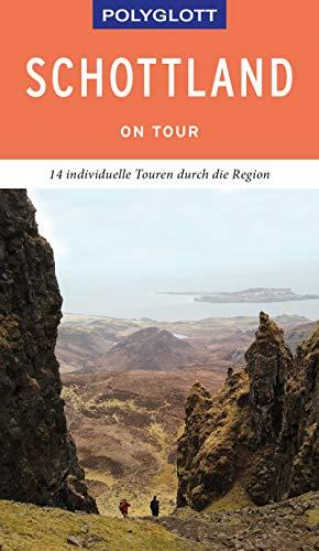 POLYGLOTT on tour Reiseführer Schottland: Individuelle Touren durch das Land