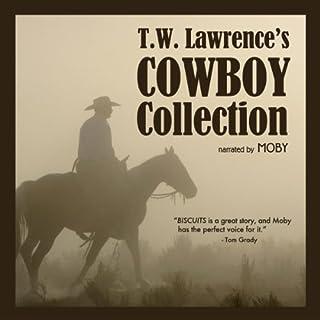 T.W. Lawrence's Cowboy Collection                   De :                                                                                                                                 T.W. Lawrence                               Lu par :                                                                                                                                 Moby                      Durée : 58 min     Pas de notations     Global 0,0