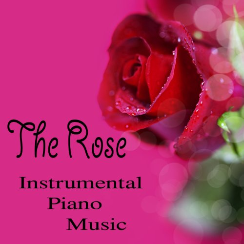 The Rose: Instrumental Piano Music