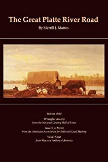 The Great Platte River Road: The Covered Wagon Mainline via Fort Kearny to Fort Laramie (Great Plains Photography) by Merrill J. Mattes(1987-11-01)