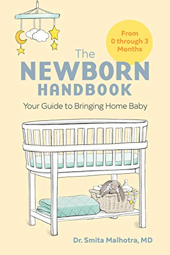 The Newborn Handbook: Your Guide to Bringing Home Baby