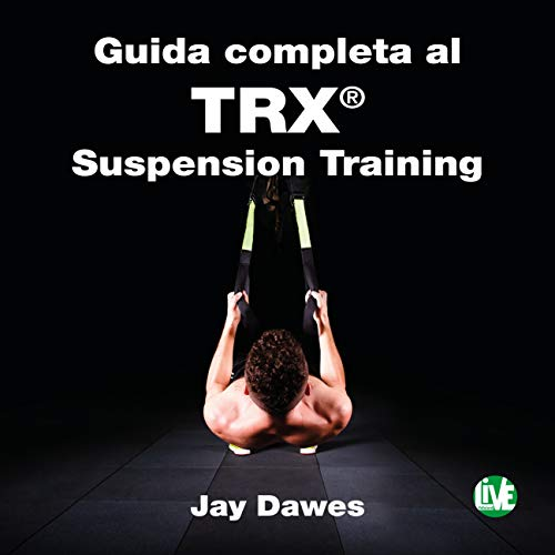 Guida completa al TRX suspension training