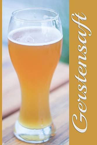 Gerstensaft: A5 Bierverkostungsbuch für deine Lieblingsbiere mit Inhaltsverzeichnis für 100 Biere und Bewertungssystem | Softcover