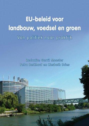 EU-beleid voor landbouw, voedsel en groen: van politiek naar praktijk