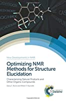 Optimizing NMR Methods for Structure Elucidation: Characterizing Natural Products and Other Organic Compounds (New Developments in NMR)