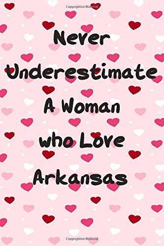 Never Underestimate A Woman who Love Arkansas